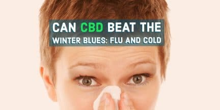 CBD For Winter Blues | Can CBD Beat The Winter Blues Flu And Cold